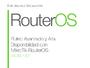 Ruteo Avanzado y Alta Disponibilidad con MikroTik RouterOS