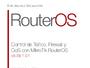 Control de Tráfico, Firewall y QoS con MikroTik RouterOS